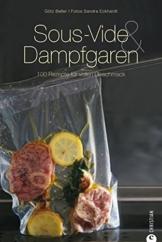 Sous-Vide & Dampfgaren: 100 Rezepte für vollen Geschmack. Das Sous-Vide-Kochbuch mit internationalen Rezepten aus dem Dampfgarer und Wasserbad inkl. Tipps zur schonenden Garmethode (Cook & Style) - 1