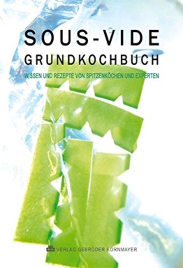 SOUS-VIDE GRUNDKOCHBUCH: Wissen und Rezepte von Spitzenköchen und Experten - 1